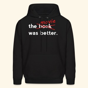 The Movie Was Better - Men's Hoodie