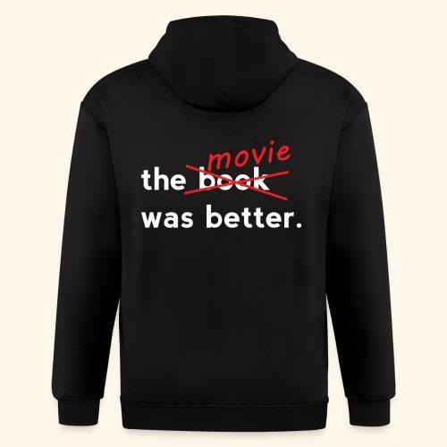 The Movie Was Better - Men's Zip Hoodie