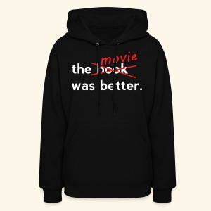 The Movie Was Better - Women's Hoodie