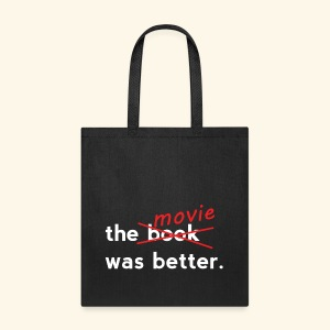 The Movie Was Better - Tote Bag