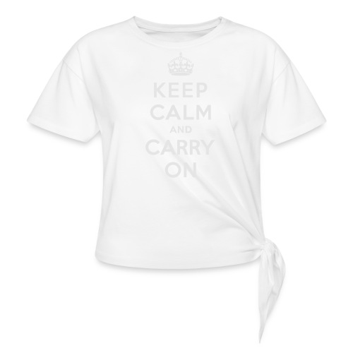 Keep Calm and Carry On Ladies Sweatshirt - Women's Knotted T-Shirt