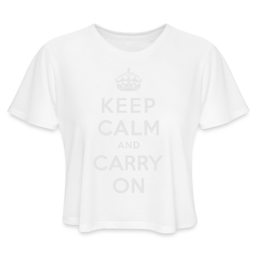 Keep Calm and Carry On Ladies Sweatshirt - Women's Cropped T-Shirt