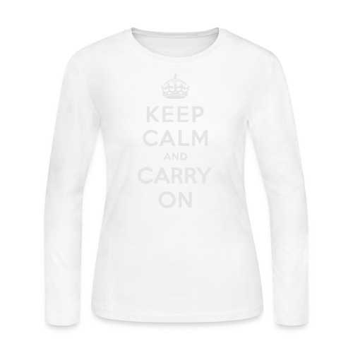 Keep Calm and Carry On Ladies Sweatshirt - Women's Long Sleeve Jersey T-Shirt