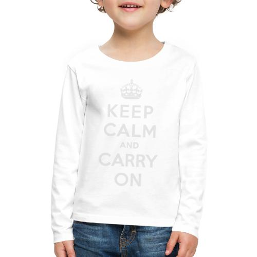 Keep Calm and Carry On Ladies Sweatshirt - Kids' Premium Long Sleeve T-Shirt