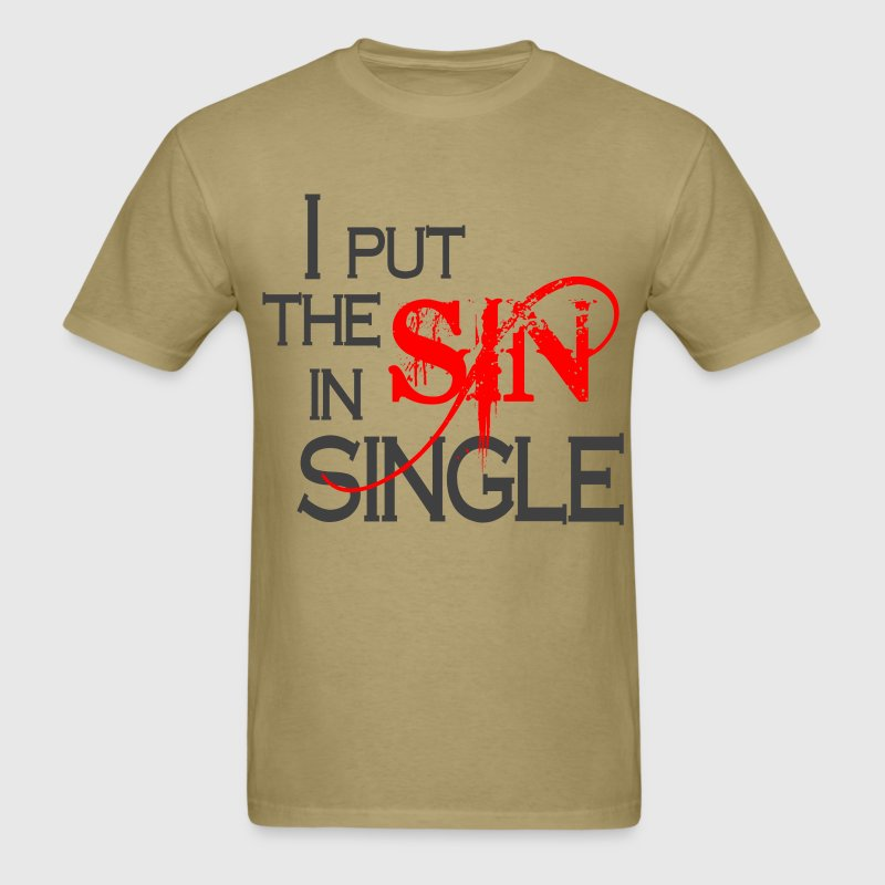 I Put The Sin In Single - Men's T-Shirt