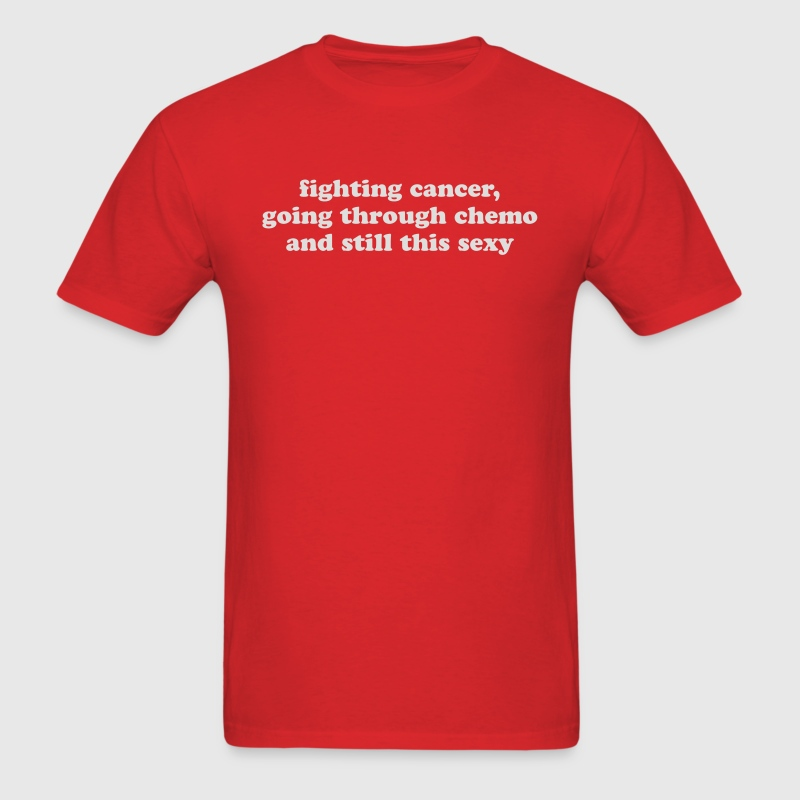 Cancer - Funny Quote - Men's T-Shirt
