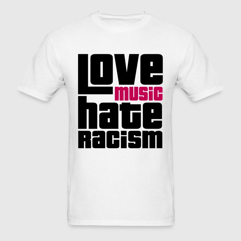 Love Music Hate Racism T-Shirts - Men's T-Shirt
