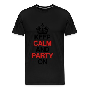 Keep Calm And Party On Women's Long Sleeve Shirt - Men's Premium T-Shirt
