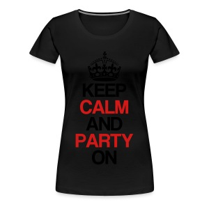 Keep Calm And Party On Women's Long Sleeve Shirt - Women's Premium T-Shirt