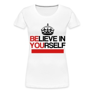 Believe In Yourself Long Sleeve Womens - Women's Premium T-Shirt