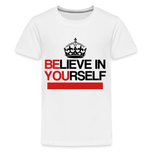 Believe In Yourself Long Sleeve Womens - Kids' Premium T-Shirt