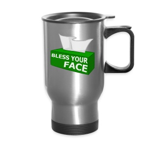 BLESS YOUR FACE - Travel Mug