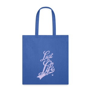 Lust For Life  - T-Shirt - Tote Bag