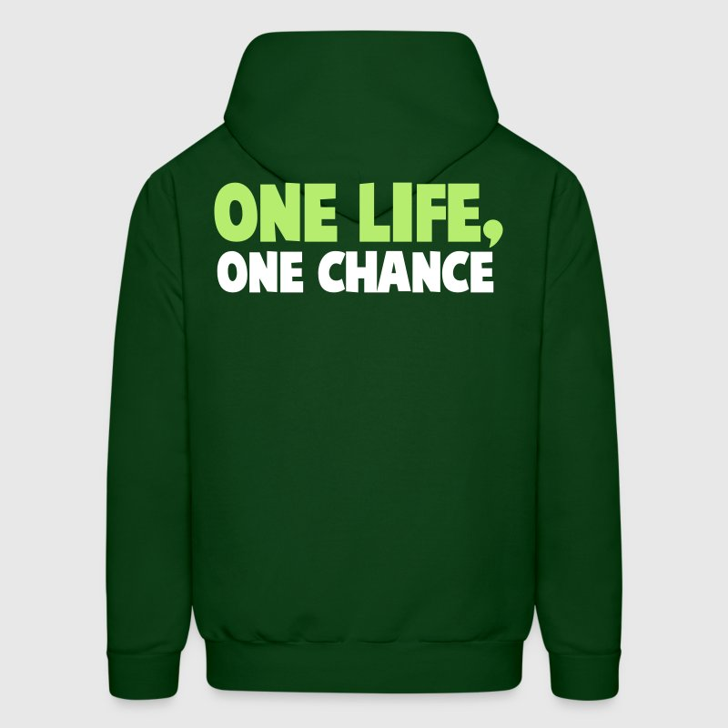 one life one chance Hoodies - Men's Hoodie