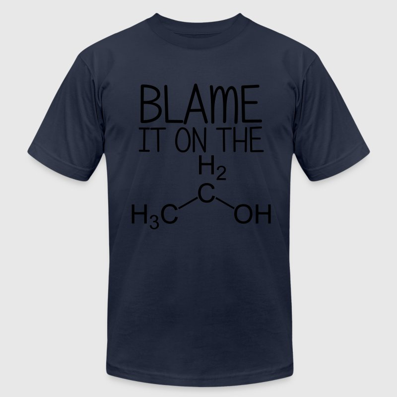 Blame It on the Alcohol T-Shirts - Men's T-Shirt by American Apparel