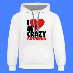 I Love My Crazy Boyfriend Women's T-Shirts - Contrast Hoodie