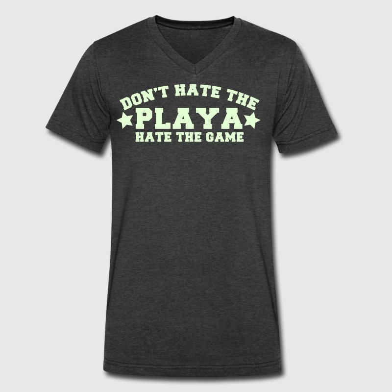 DON'T HATE the playa- hate the game with stars T-Shirts - Men's V-Neck T-Shirt by Canvas