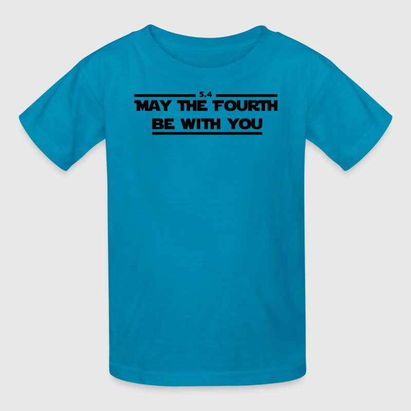 May the fourth be with you. Kids' Shirts - Kids' T-Shirt