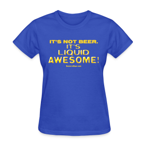 Liquid Awesome!  (Digital Print) - Women's T-Shirt