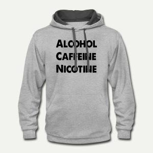 Alcohol Caffeine Nicotine - Contrast Hoodie