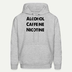 Alcohol Caffeine Nicotine - Men's Hoodie