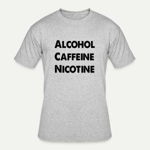 Alcohol Caffeine Nicotine - Men's 50/50 T-Shirt