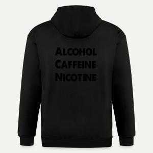 Alcohol Caffeine Nicotine - Men's Zip Hoodie