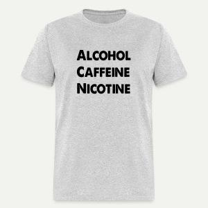 Alcohol Caffeine Nicotine - Men's T-Shirt