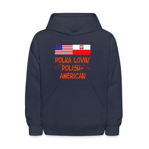 POLKA LOVIN' - POLISH AMERICAN - Kids' Hoodie