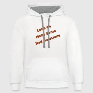 White make_some_bad_decisions_red Women's Tees (Short sleeve) - Contrast Hoodie