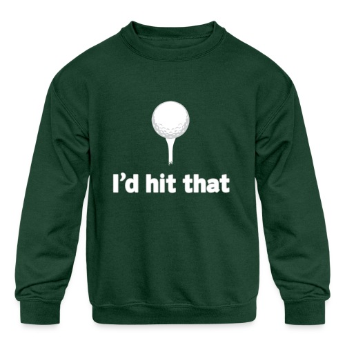 I'd Hit That American Apparel Tee - Kids' Crewneck Sweatshirt
