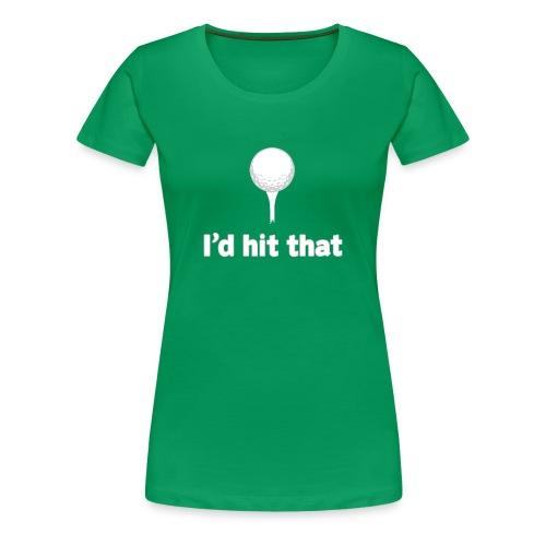 I'd Hit That American Apparel Tee - Women's Premium T-Shirt