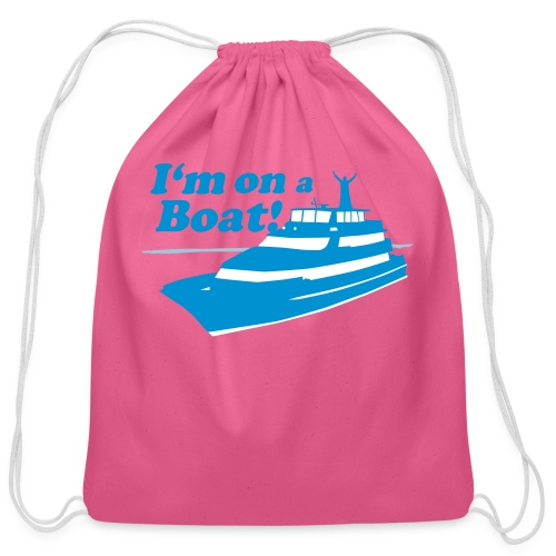 I'm On A Boat - Cotton Drawstring Bag