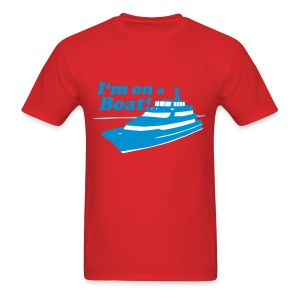 I'm On A Boat - Men's T-Shirt