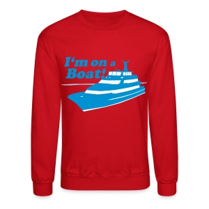 I'm On A Boat - Crewneck Sweatshirt