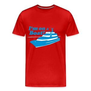 I'm On A Boat - Men's Premium T-Shirt