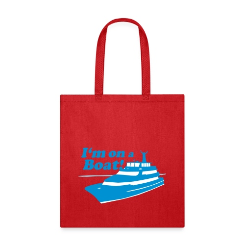 I'm On A Boat - Tote Bag