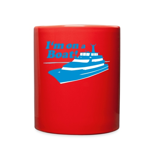 I'm On A Boat - Full Color Mug