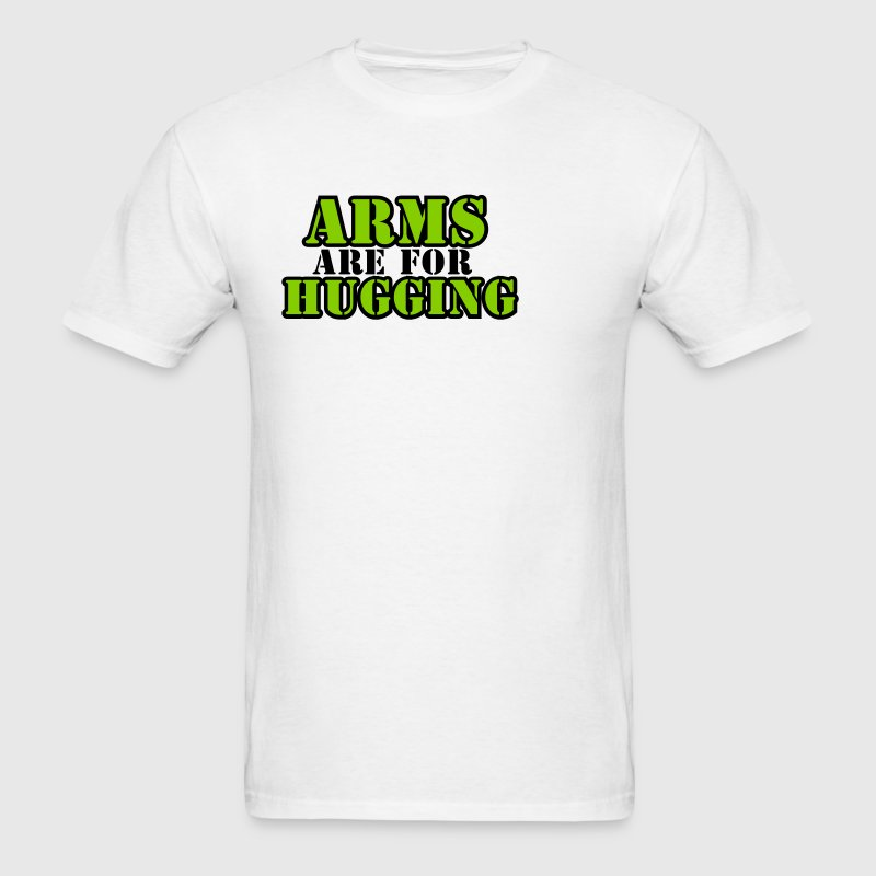 Arms are for Hugging - Men's T-Shirt