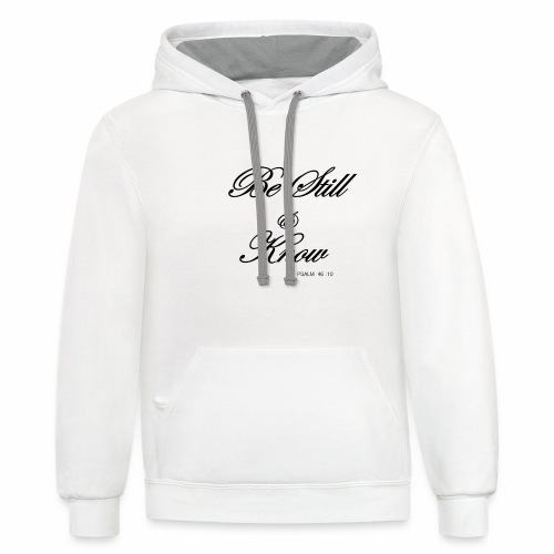 Know PSALM 46:10 - Contrast Hoodie