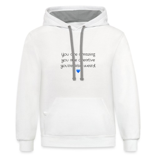 YOU, are everything - Contrast Hoodie