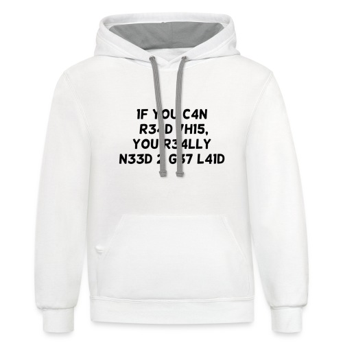 If you can read this - Contrast Hoodie