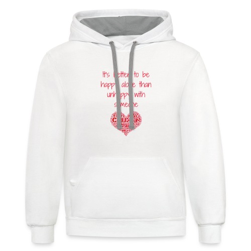 it's better to be happy alone - Contrast Hoodie