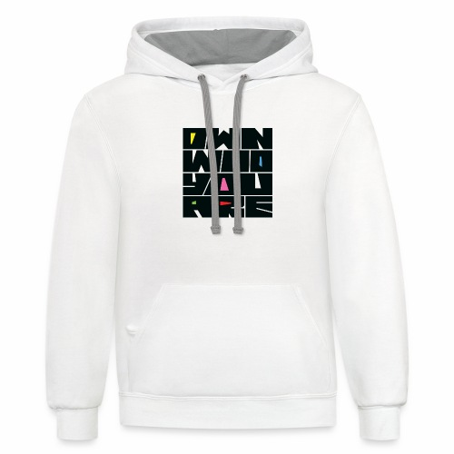 Own Who You Are - Contrast Hoodie