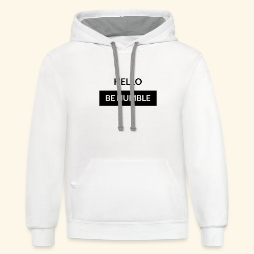 HELLO BE HUMBLE - Contrast Hoodie