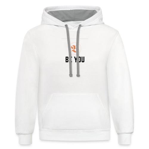 Be you women T shirt - Contrast Hoodie