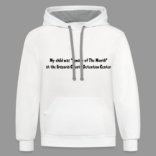 My Child Was Inmate Of The Month - Unisex Contrast Hoodie