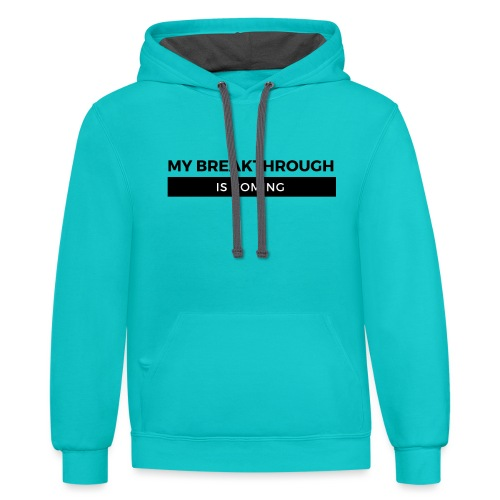 MY BREAKTHROUGH IS COMING BY SHELLY SHELTON - Unisex Contrast Hoodie