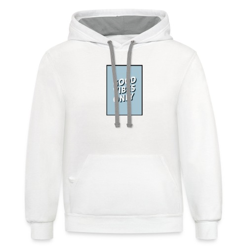 THE GOOD VIBES ONLY - Unisex Contrast Hoodie