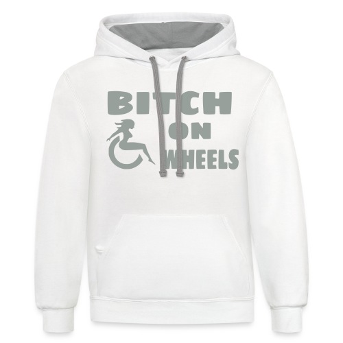 Bitch on wheels. Wheelchair humor - Unisex Contrast Hoodie